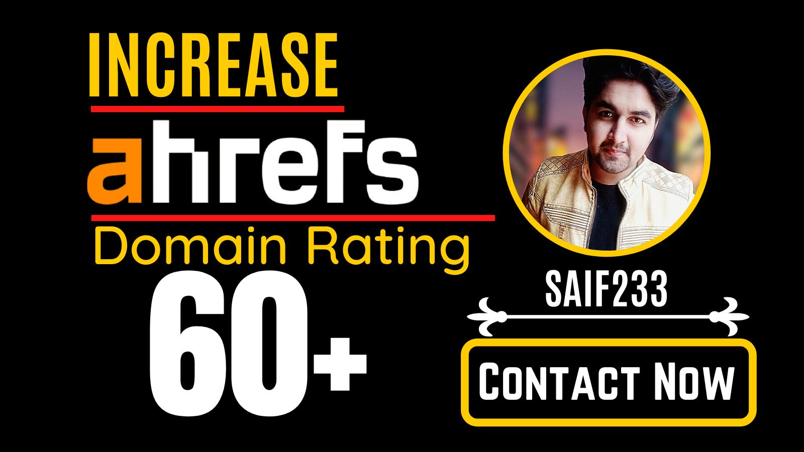 increase ahrefs domain rating,  increase ahrefs DR 60 plus