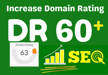 increase ahrefs domain rating,  increase ahrefs DR 60 plus
