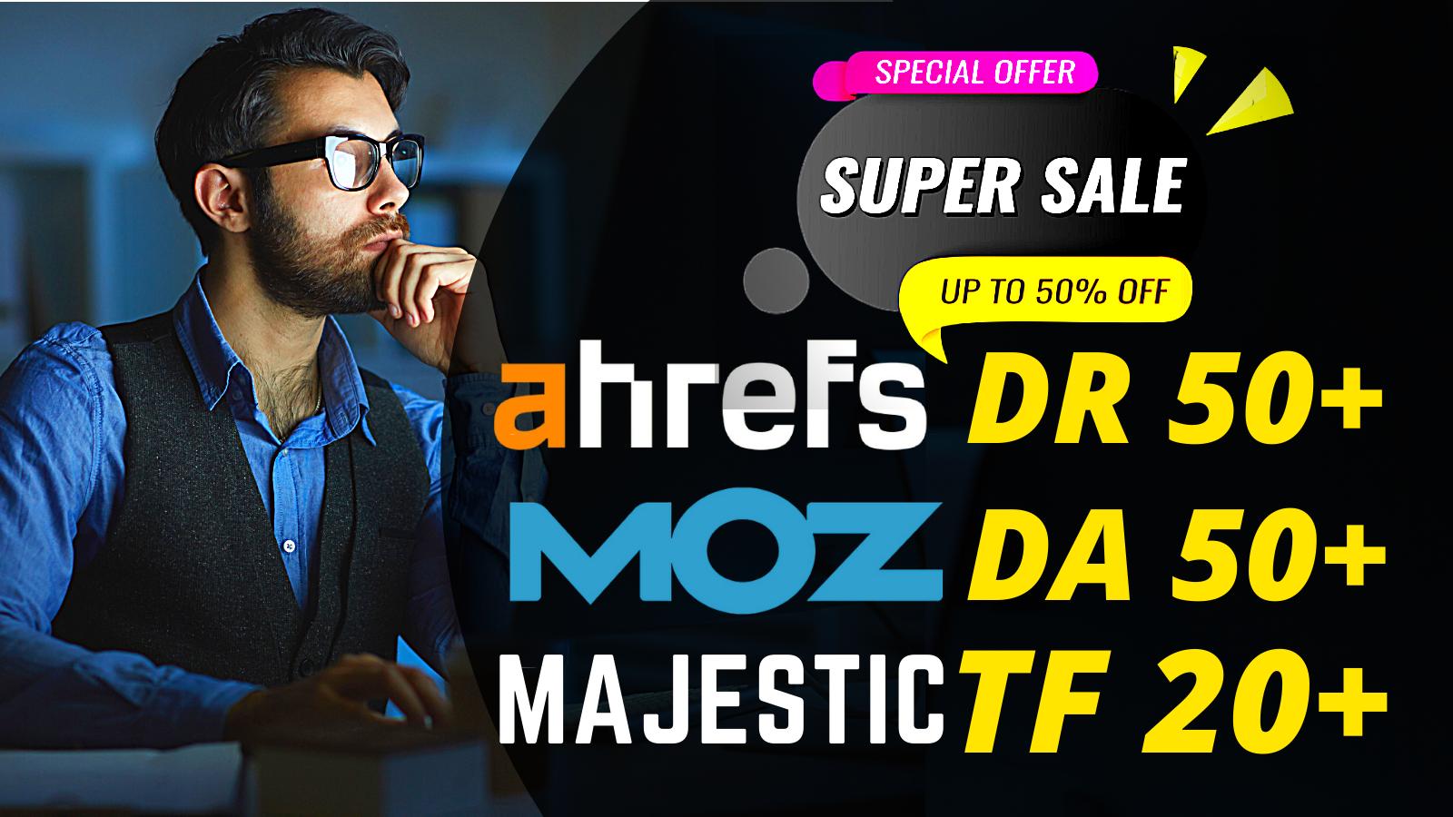I will Increase Website MOZ DA 50+ Ahrefs DR 50+ and Majestic TF 20+