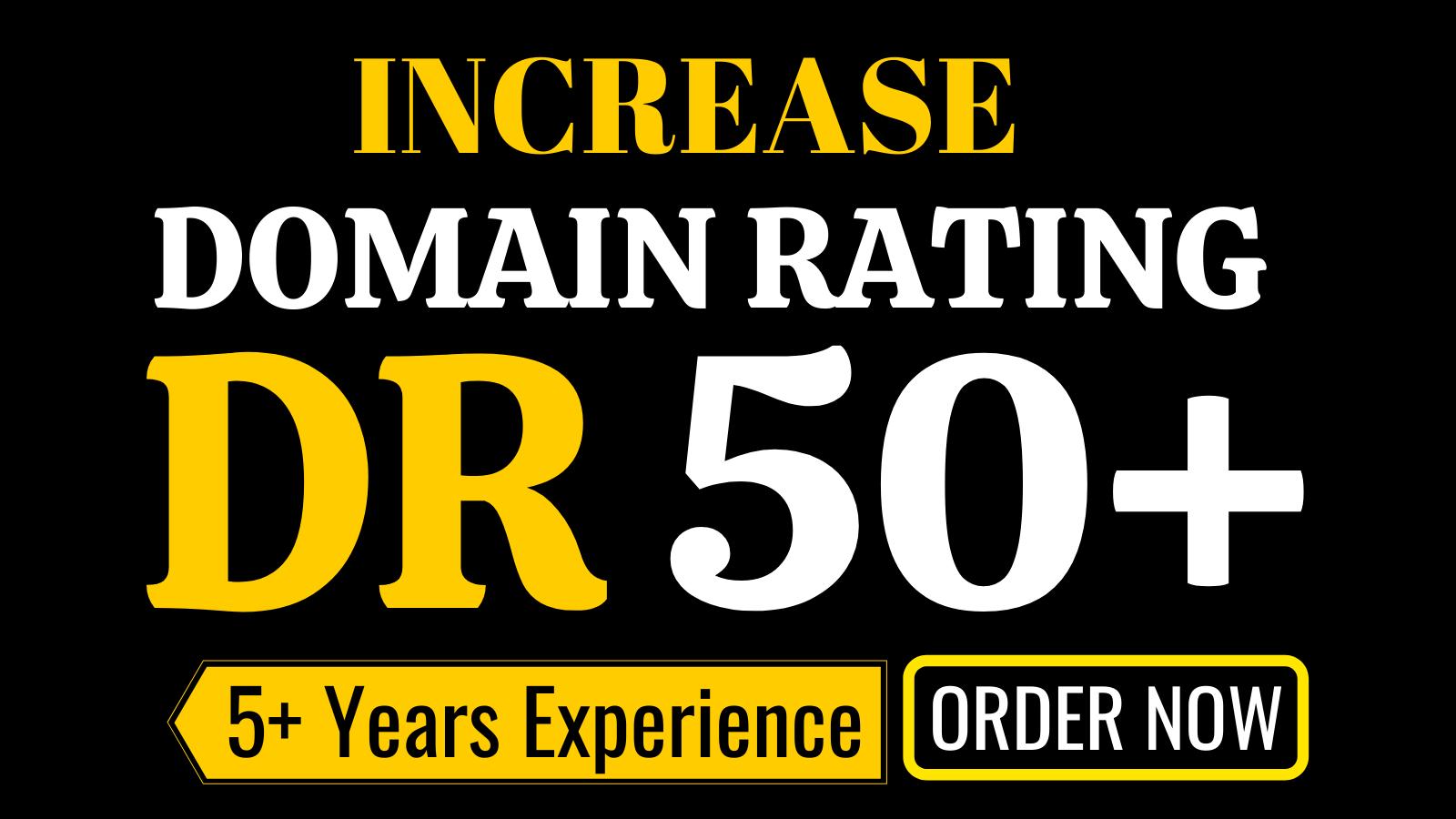 increase ahrefs domain rating,  increase DR 50 plus guaranteed