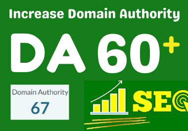 increase domain Authority,  Increase MOZ DA 60 plus