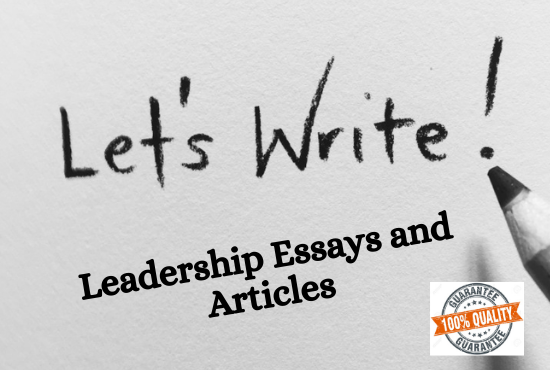 I will write essays, Articles and Assignment on business management and leadership