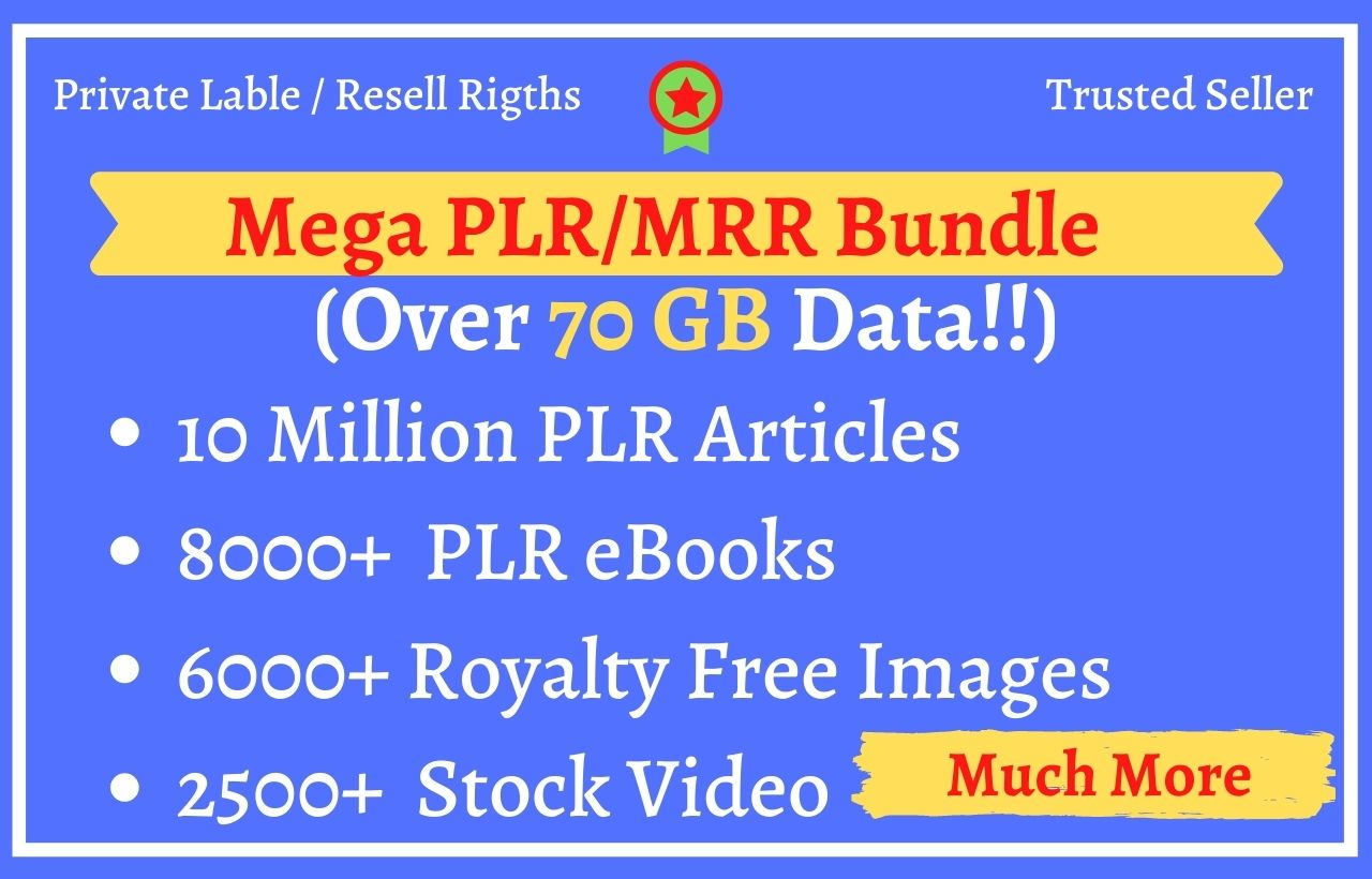 I will give you 70gb, plr articles, plr ebooks, plr, and mrr content
