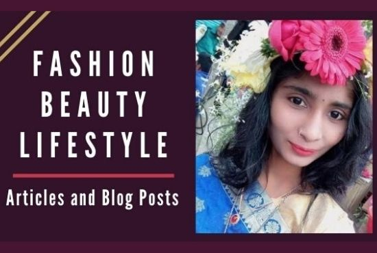 I will write fashion, beauty and lifestyle articles or blog post for your website