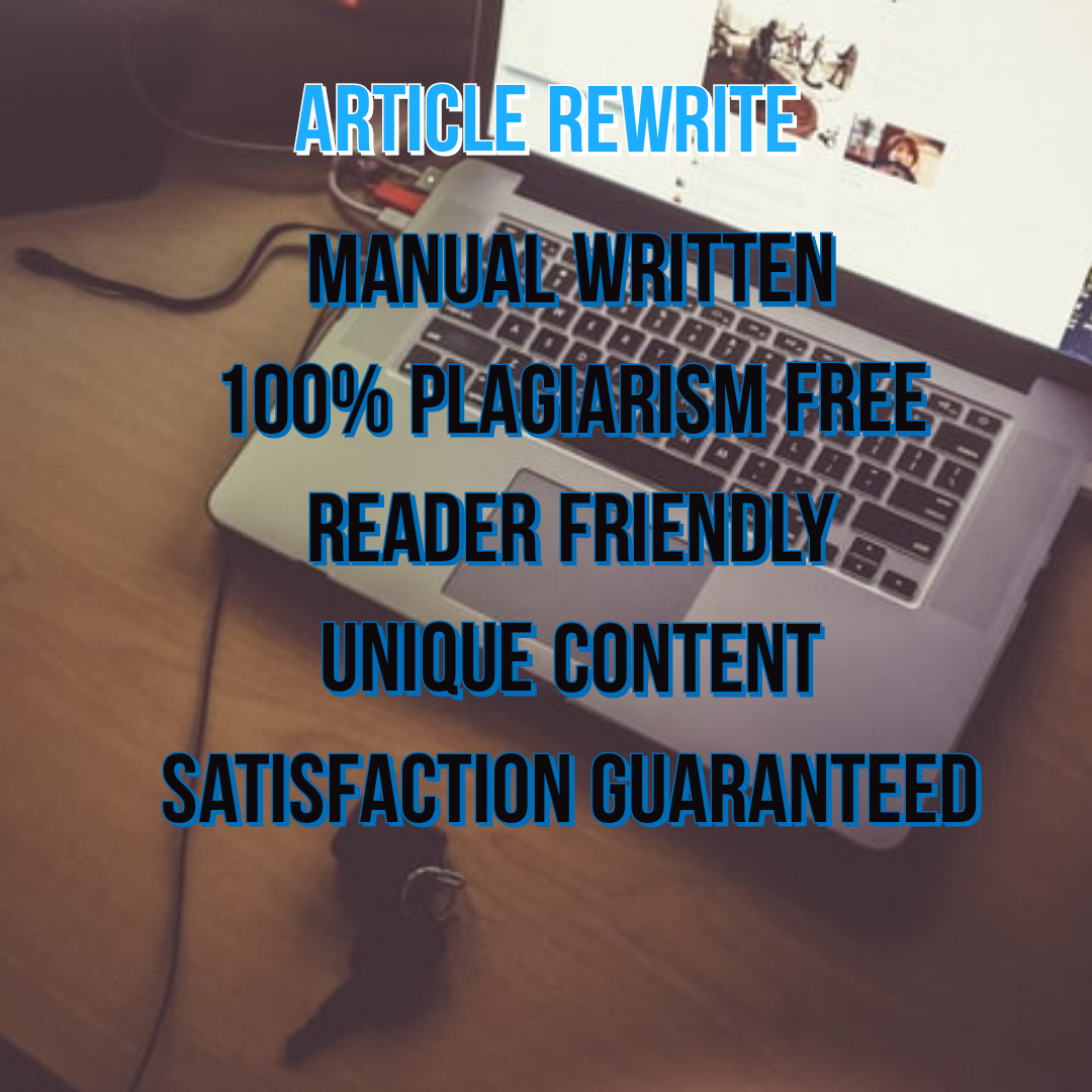 I will manually rewrite,  edit and proof reader a 500 words article on any niche