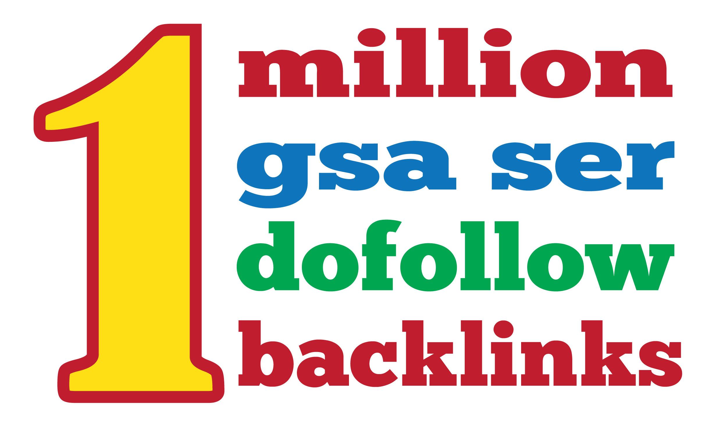 I will create 1 million gsa ser SEO backlinks for white hat SEO