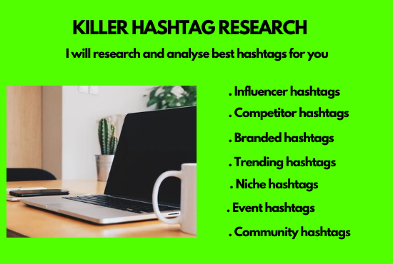 I will research and provide killer hashtags for you