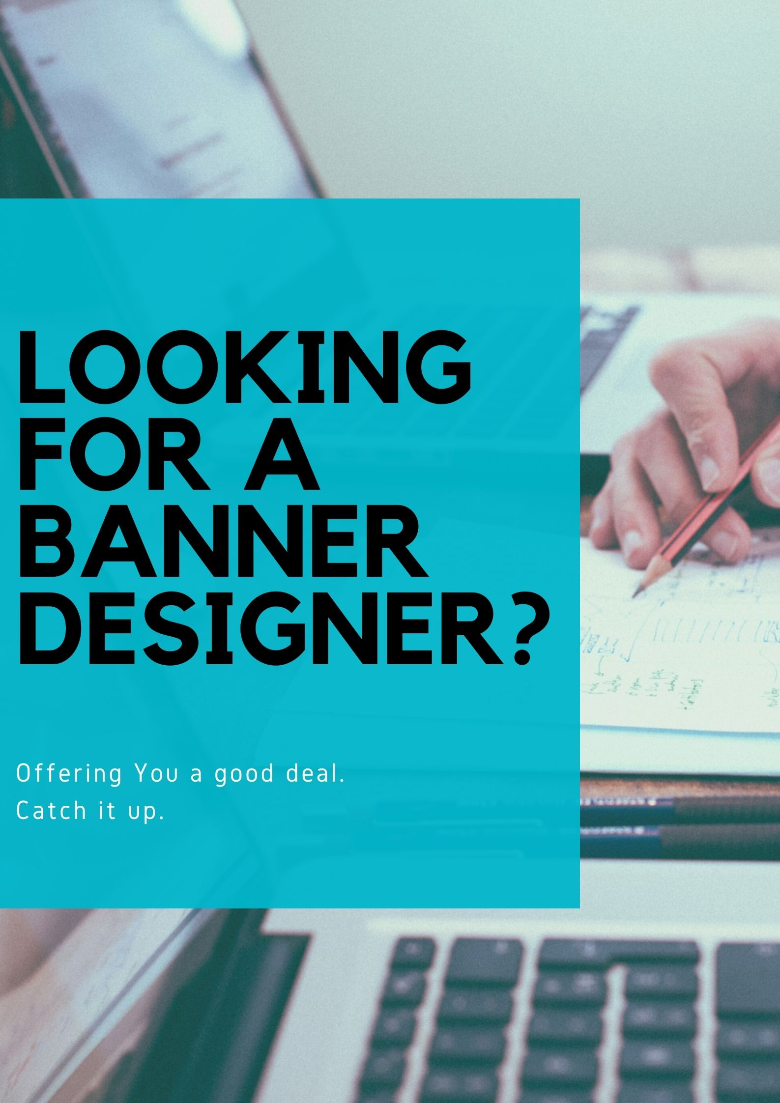 Will design your business or any kind of Banner