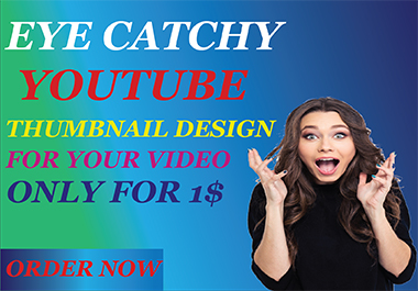 I will design catchy youtube thumbnail