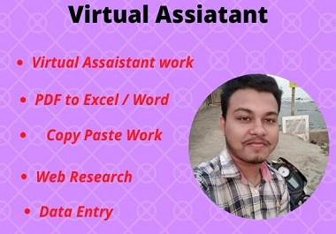I will be your best dedicated,  talented virtual assistant