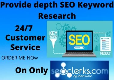 I will do depth SEO Key word Research for your targeted Niche