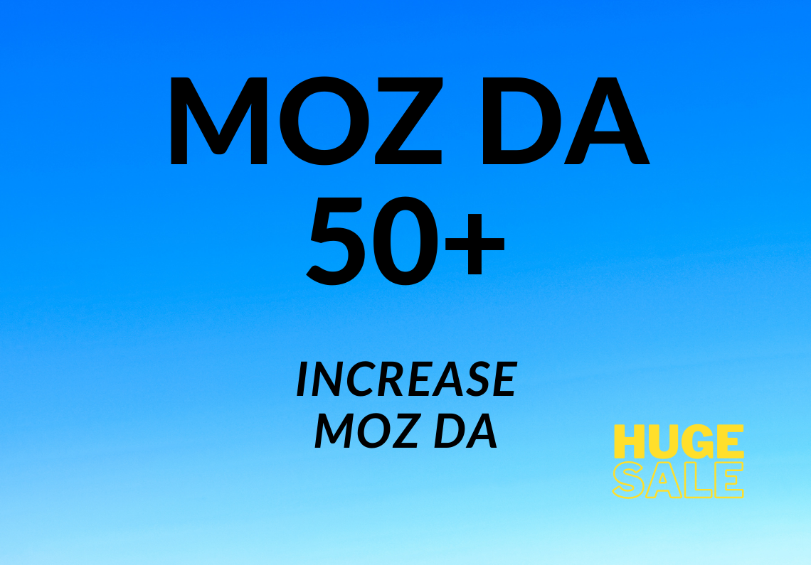 Increase Moz DA to 50+ level from any DA by powerful backlinks