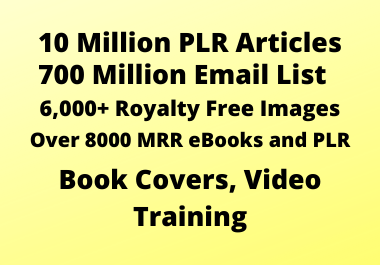 Get Over 710 Million PLR Articles,  Email list,  eBooks,  Book Covers,  Video Training and Giveaways
