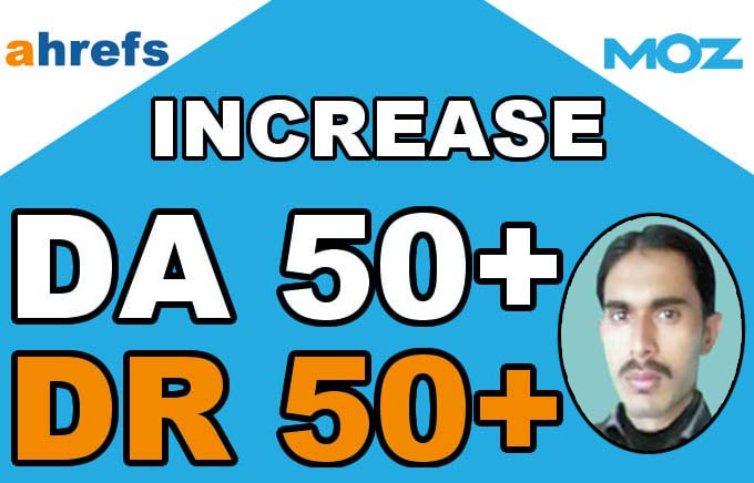 I will increase ahrefs domain rating DR 50+ and Moz DA 50+ to Boost your website power