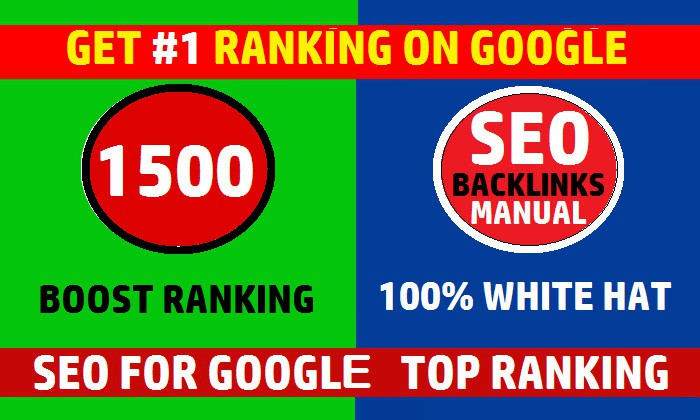 Create white hat 1500 SEO backlinks, link building service for google top ranking
