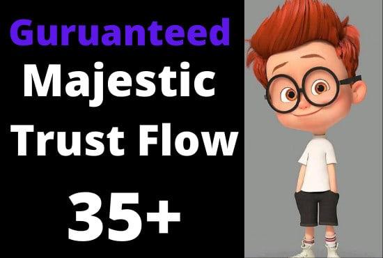 I will increase majestic trust flow tf 35 plus guaranteed