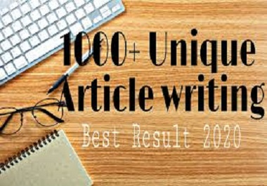 i will write 1000+ words unique article writing