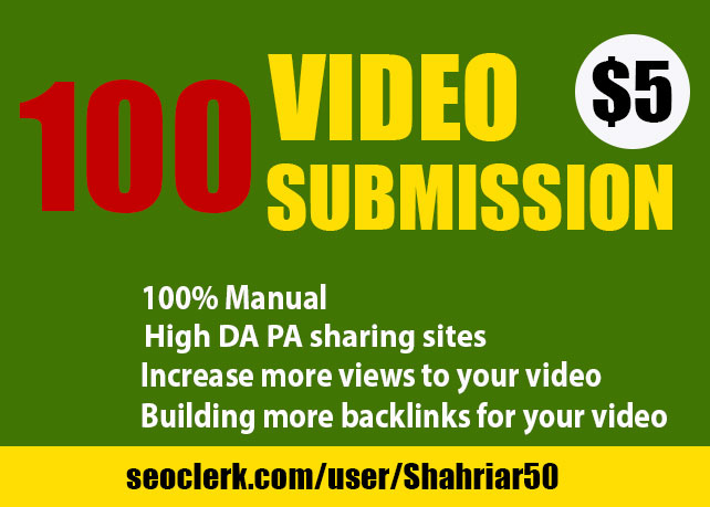 I will make manual video submission on top 100 video sharing sites with high DA PA.