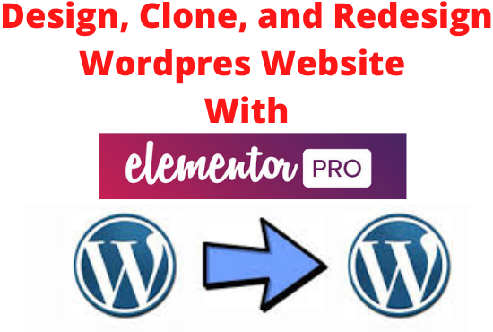 I Will Design or CLone Wordpress Website Using Elementor Pro