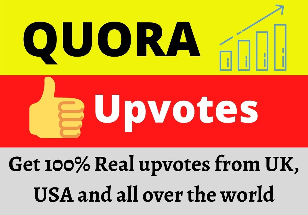 Get 100+ Quora ORGANIC upvotes from UK USA WORLD WIDE