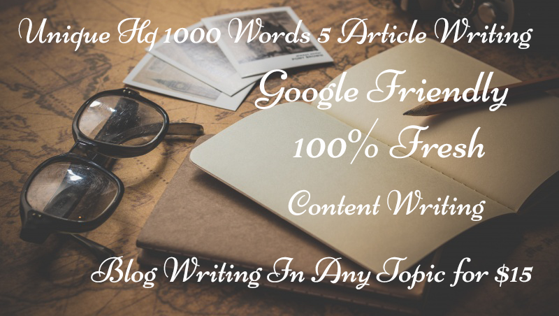 I give you Unique HQ 1000 Words 5 Article Writing Content Writing,  Blog Writing In Any Topic