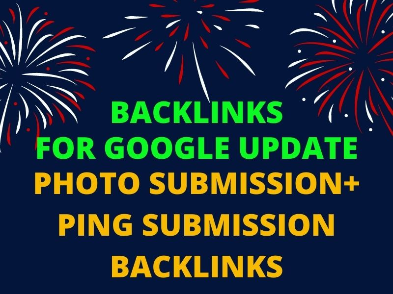 I will do photo submission backlink for new update of google
