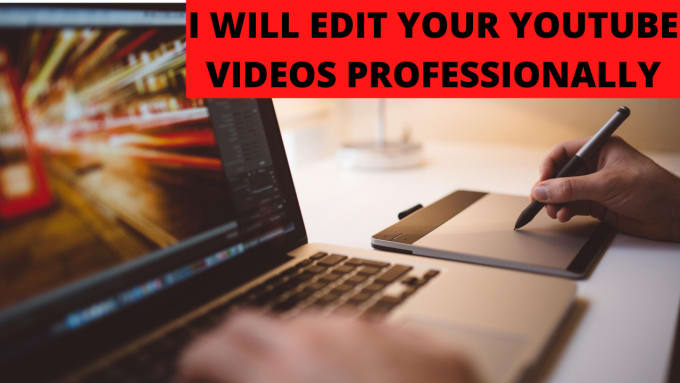 I will edit your youtube videos professionally