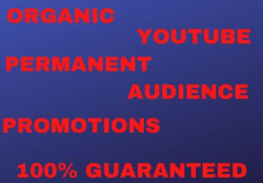 skyrocket your targeted organic promotions for Youtube growth