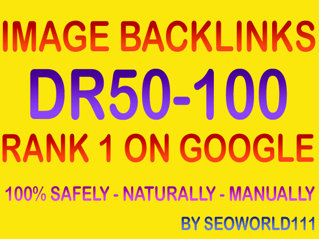 35 Image Backlinks - DR50-100 Contextual Links - Rank 1 On Google