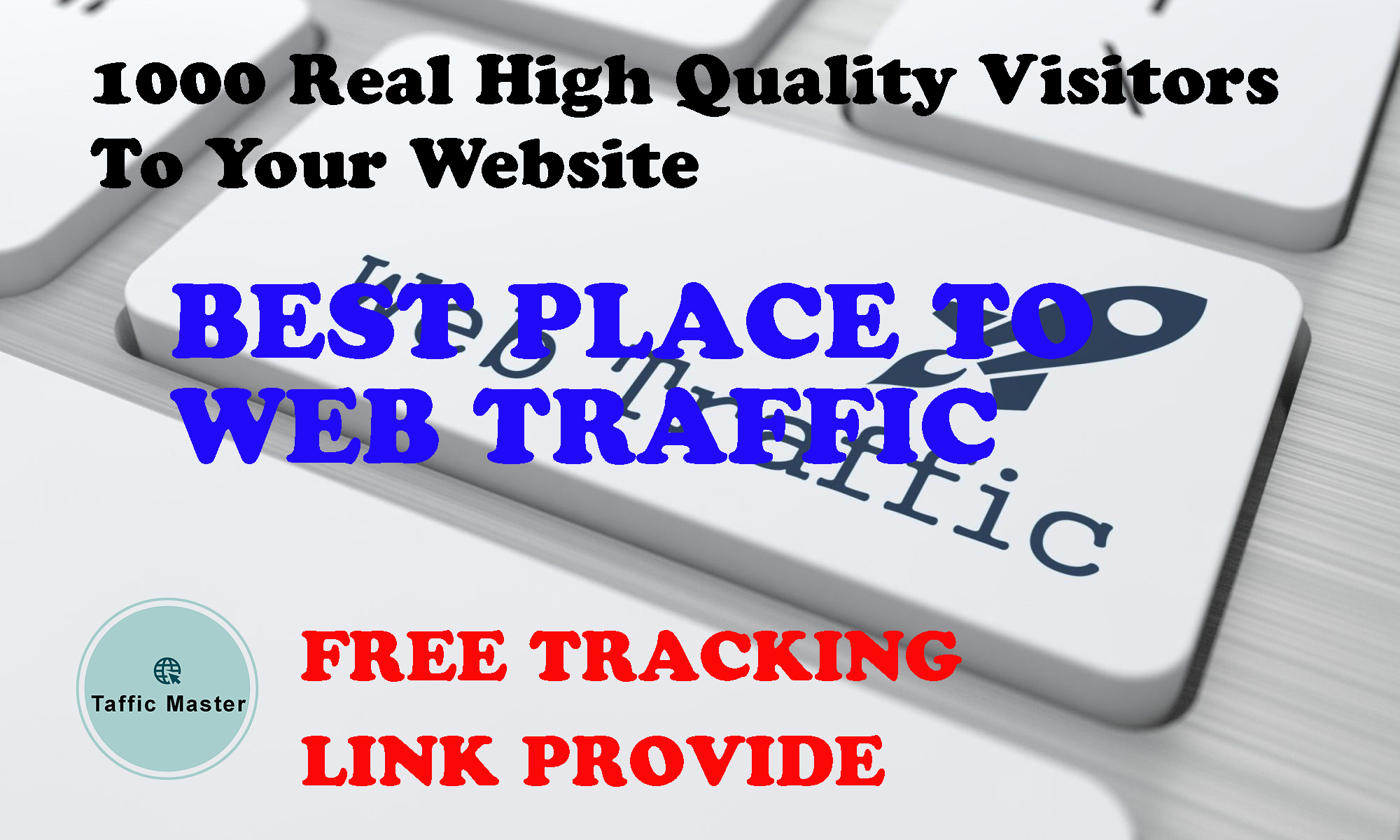 I will bring 1000 real high quality web traffic to website