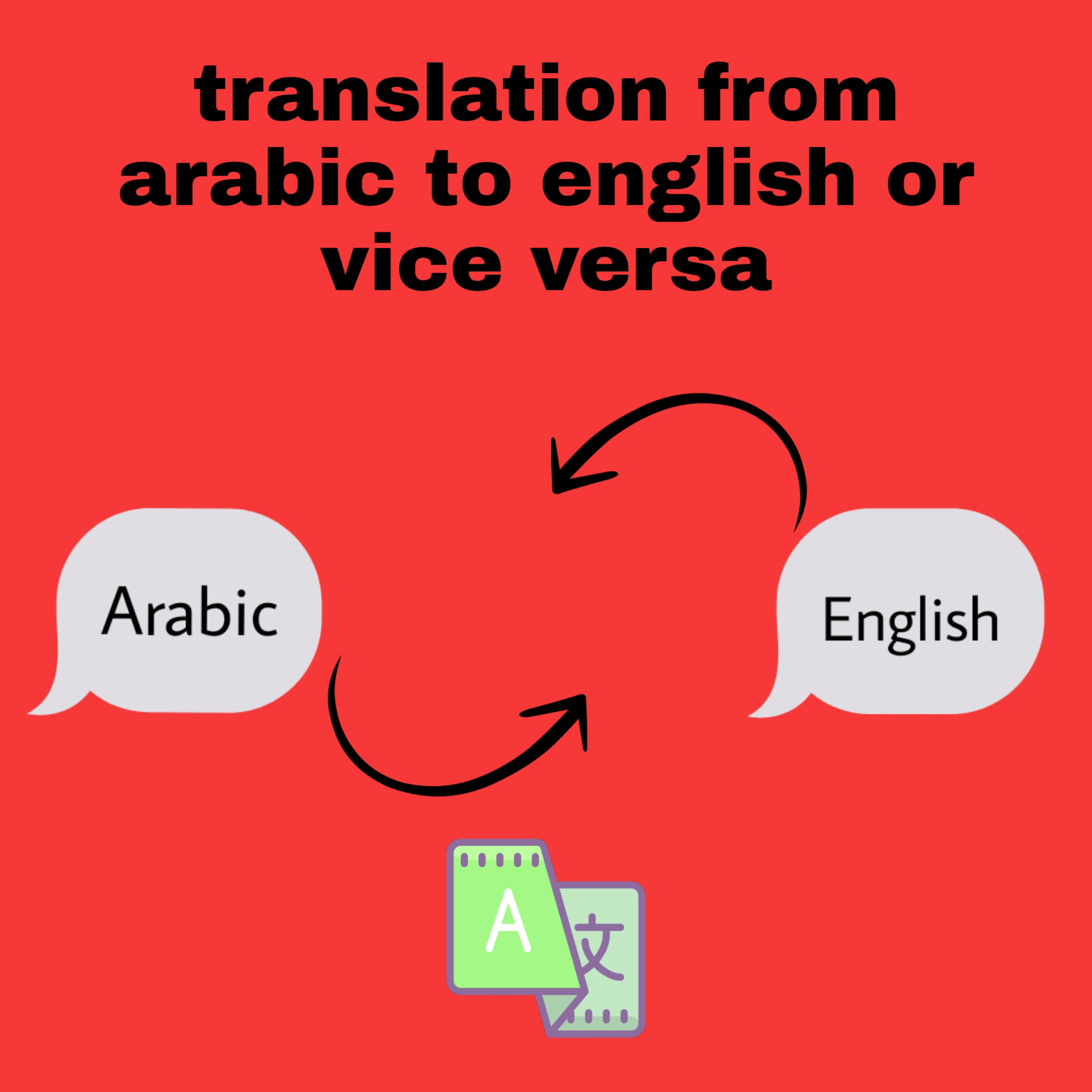 Translation from Arabic to English or vice versa.