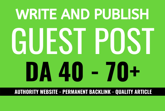 Write and publish guest post on da 40 to 70 site dofollow seo backlinks