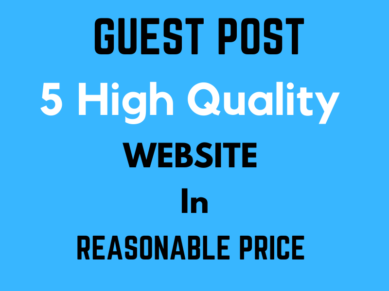 Publish 5 HIGH quality guest post in Reasonable Price