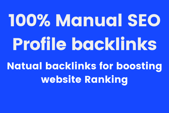 I will create manual/Natural profile backlinks for your website