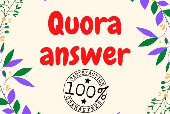 Offer 30+ High Quality Quora Answer with guaranteed service