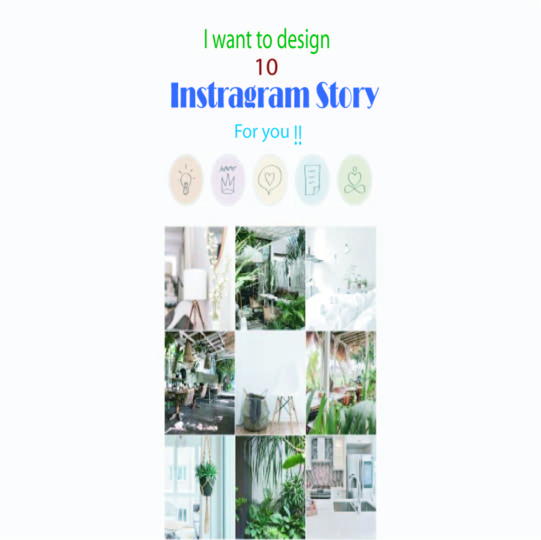 I will create 10 instagram story design for you.