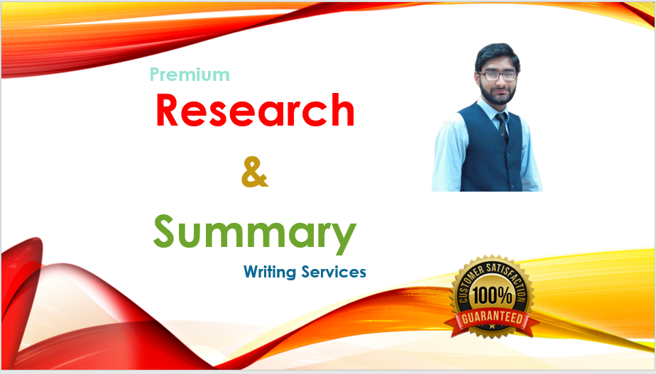 I will do research and summaries on any topic