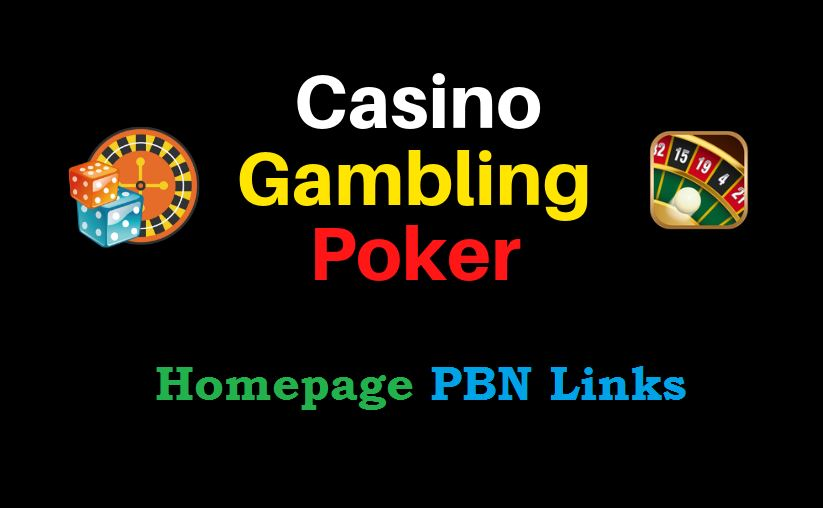 200 PBN Links For Your Casino /Poker/Gambling Website