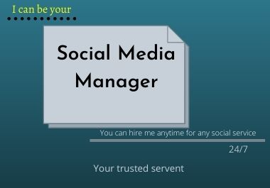 I can be your social media manager