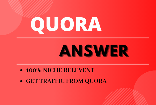 I will write for you 30 QUORA HQ answer relevant your niche