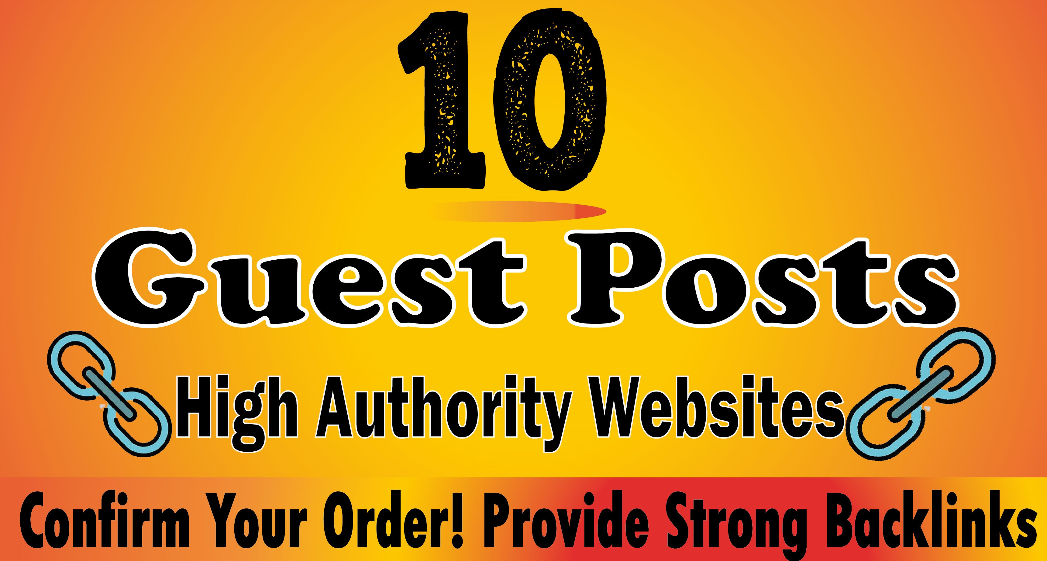 Write and Publish Top 10 Manual Guest Posts Secure High Authority Backlinks