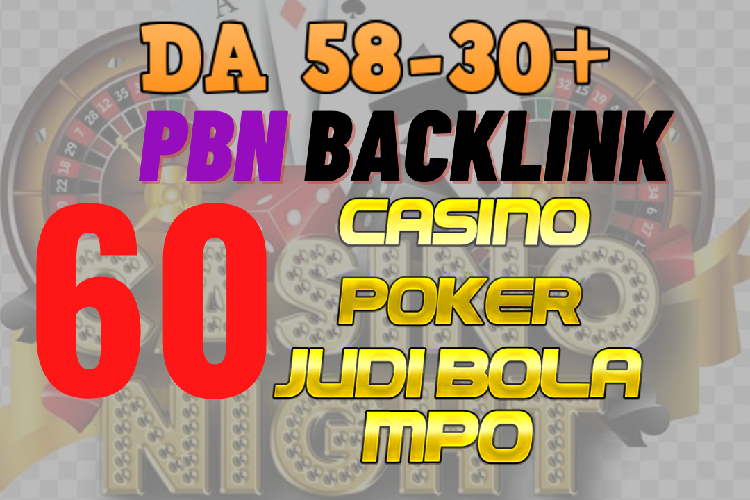 Huge 60 HQ PBN blog post Permanent DA 58-30+ Backlinks for Casino, Gambling, Poker, Judi sites links