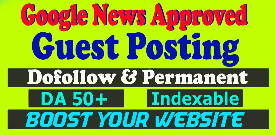 Write & Publish Dofollow Guest Post Backlinks on Premium Google News Approve Websites