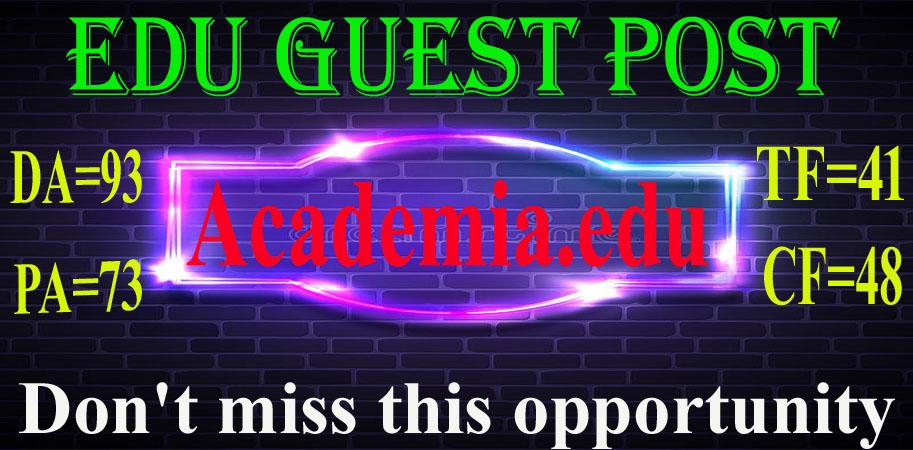 I Will Write and Publish Edu Guest Post on Academia. edu DA93,  DR91