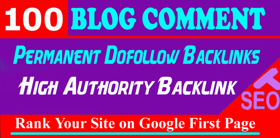 Get 100 HQ Manually Dofollow Blog Comment Backlink
