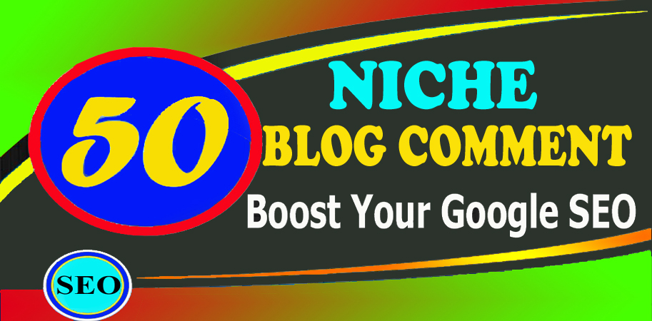 Create Manually 50 Niche Relevant Blog Comment Backlink