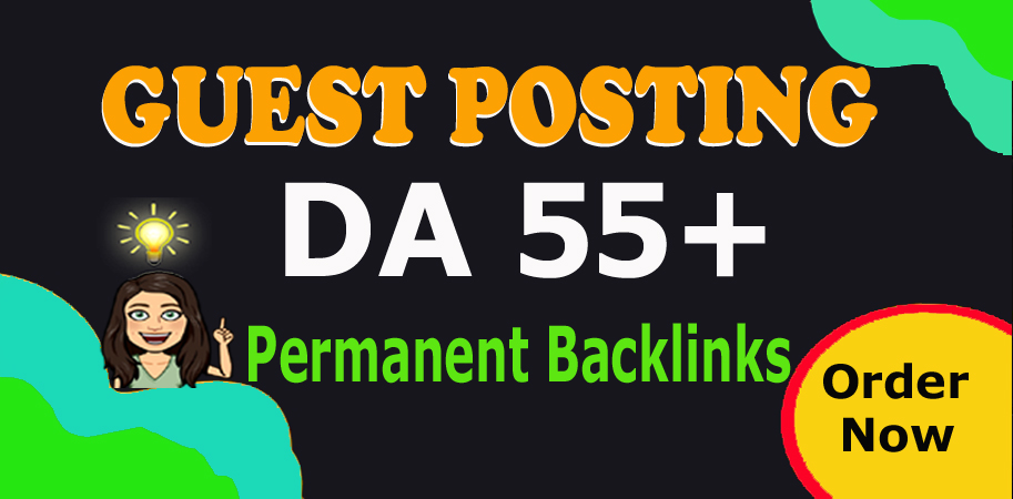 I will Publish Your 10 Guest Posts Backlinks on 55 to 99 DA Website