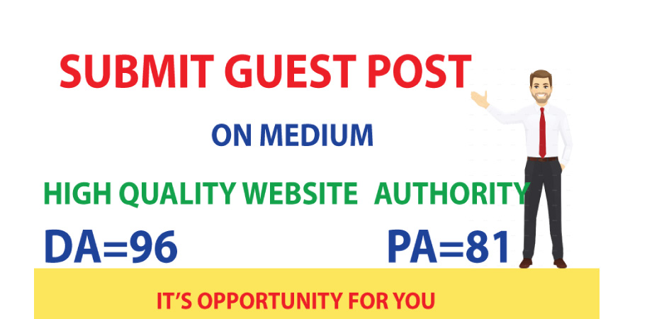 Write And Publish A Guest Post On Medium. Com DA 96 PA 81