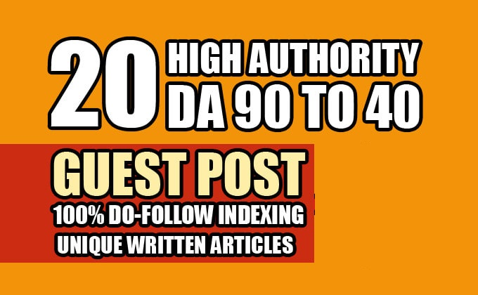 20 guest post on da 90 to 40 with do follow articles
