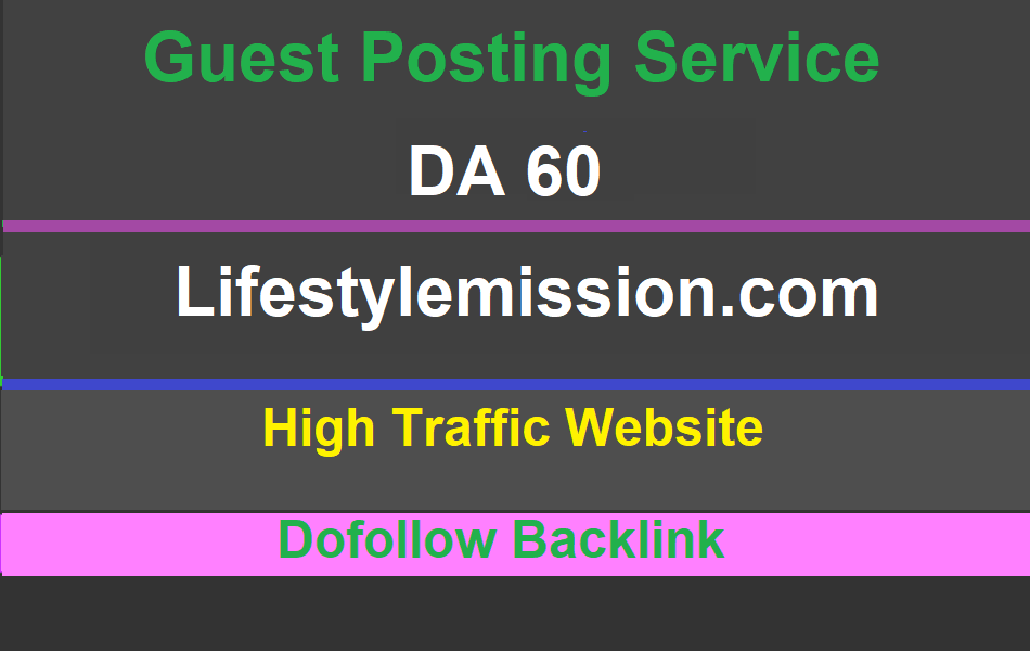 Monthly 30k+ traffic guest post on lifestylemission with dofollow